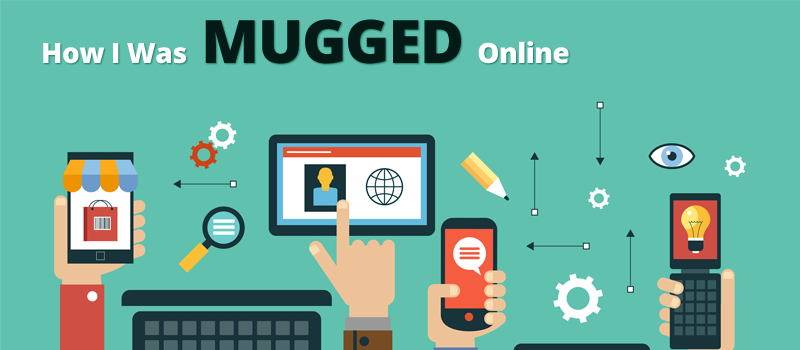 how-was-i-mugged-online